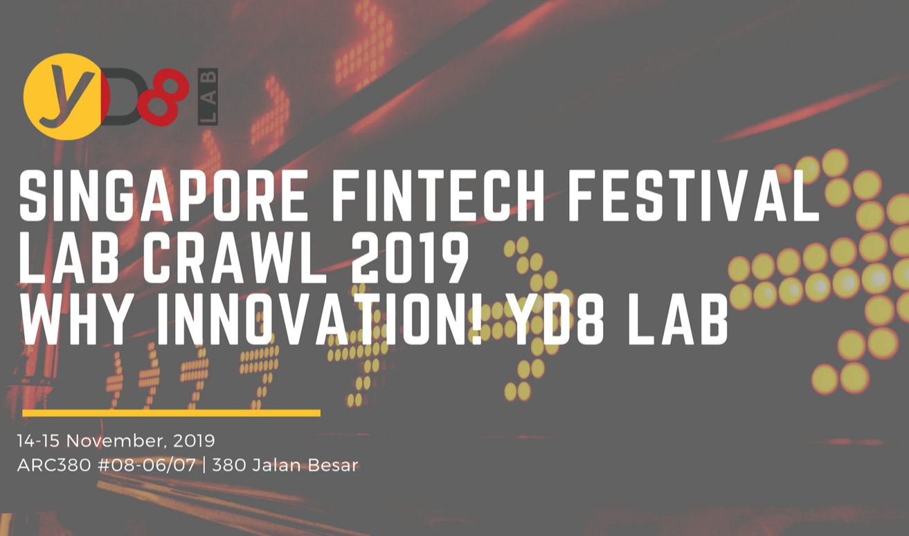 why innovation! YD8 Lab takes part to Singapore Fintech Festival Lab Crawl 2019